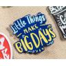 Stock Lapel Pins - Funny Pin, Lapel Pin, Little Things, Big Days, Inspirational Pin, Motivation
