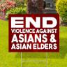 End Violence Against Asians Yard Signs - Violence
