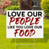 Love Our People Like Our Food Yard Signs - Stop Aapi Hates Yard Signs