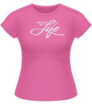 Celebrate Life Tshirt