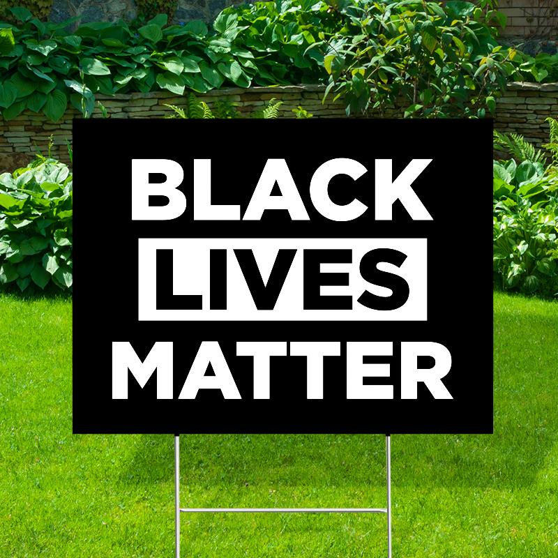 Black Lives Matter Yard Signs