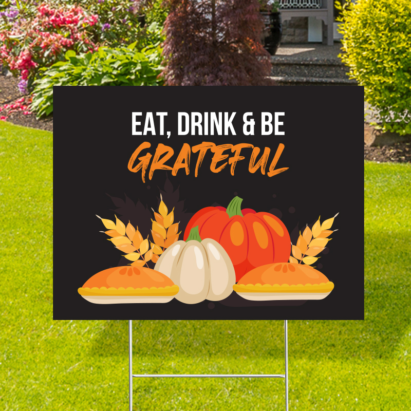 Eat Drink Be Grateful Yard Signs