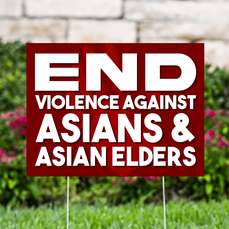End Violence Against Asians Yard Signs