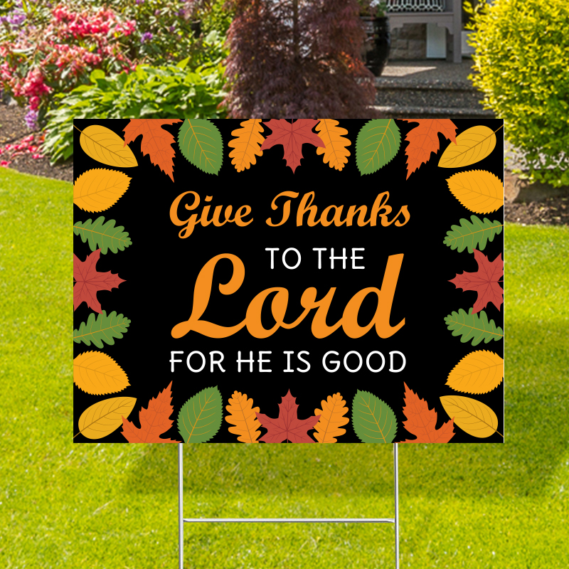 Give Thanks To The Lord Black Yard Signs