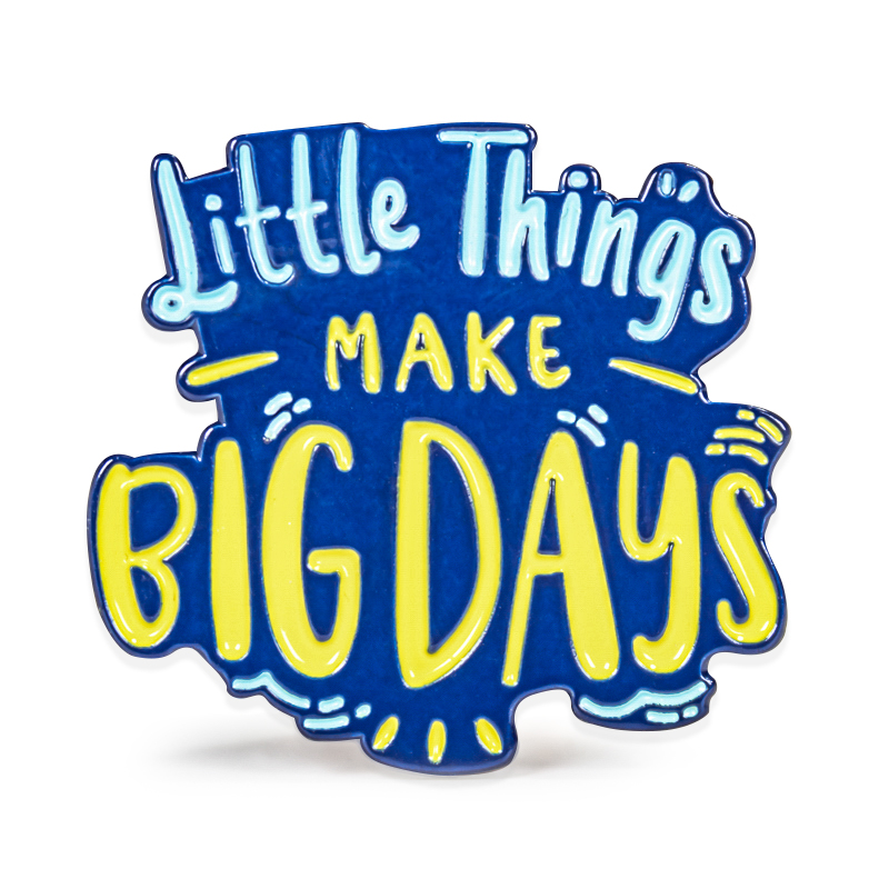 Little Things Make Big Days Stock Lapel Pins