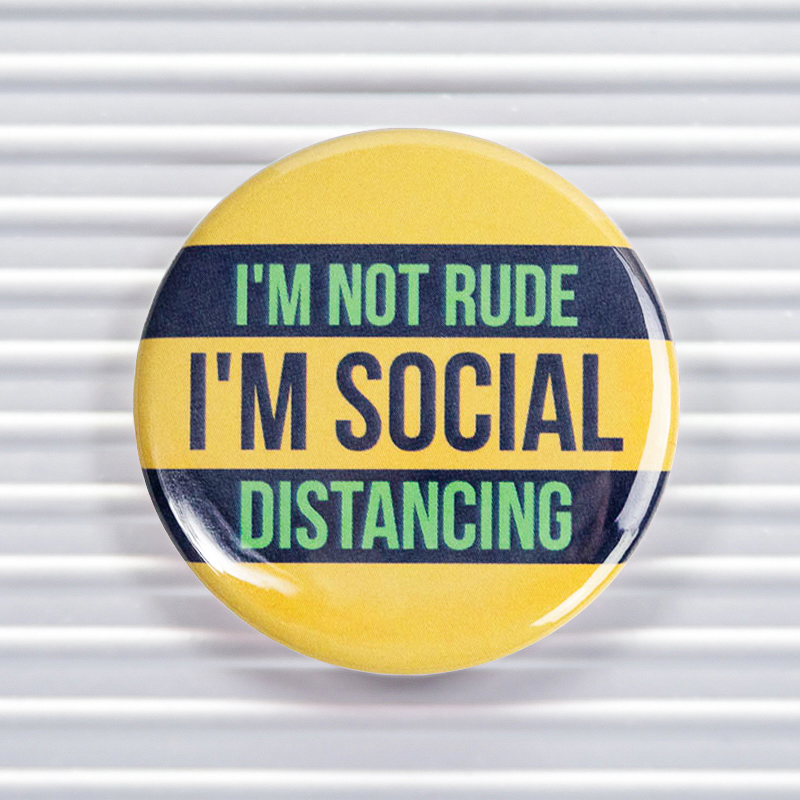 Not Rude Social Distancing Social Distancing Pin Buttons