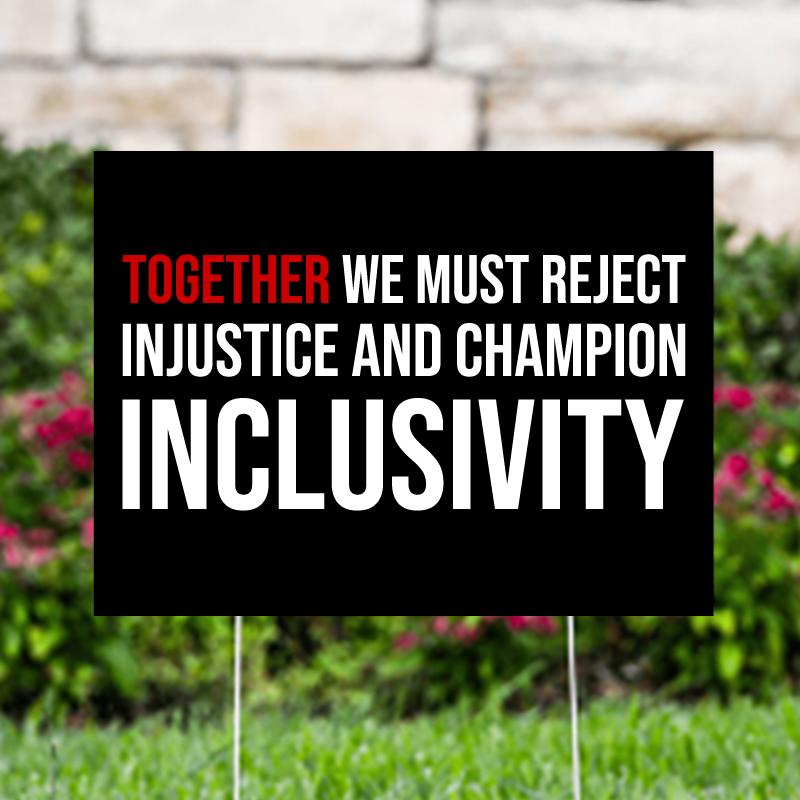 Reject Injustice Champion Inclusivity Yard Signs