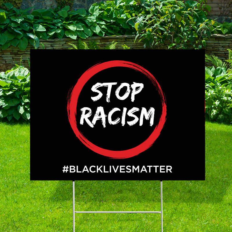 Stop Racism Yard Signs