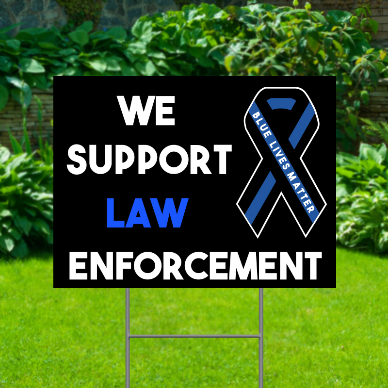 Support Law Enforcement Yard Signs