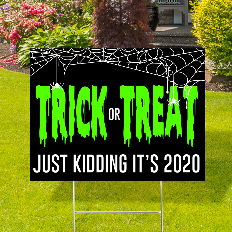 Trick Or Treat Just Kidding Yard Signs