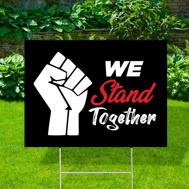 We Stand Together Yard Signs